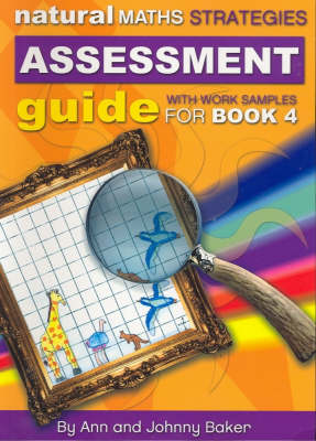Natural Maths Strategies: Assessment Guide with Work Samples for Book 4 by Ann Baker