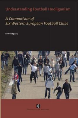 Understanding Football Hooliganism by DR. Ramon Spaaij