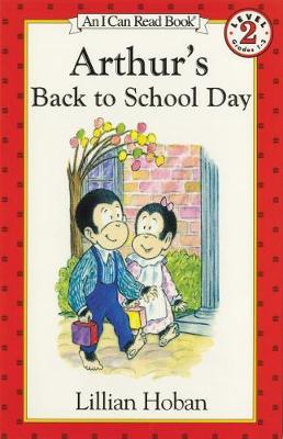 Arthur's Back to School Day by Lillian Hoban