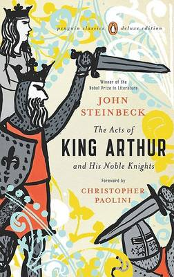 The Acts of King Arthur and His Noble Knights by John Steinbeck