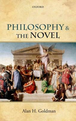 Philosophy and the Novel by Alan H. Goldman