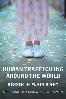 Human Trafficking Around the World: Hidden in Plain Sight by Stephanie Hepburn