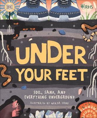 RHS Under Your Feet: Soil, Sand and other stuff by Royal Horticultural Society (DK Rights) (DK IPL)