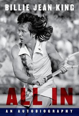 All In: The Autobiography of  Billie Jean King book