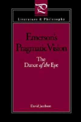 Emerson's Pragmatic Vision by David Jacobson