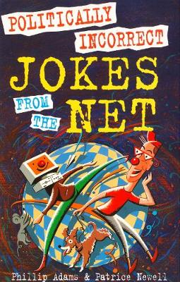 Politically Incorrect Jokes from the Net by Phillip Adams