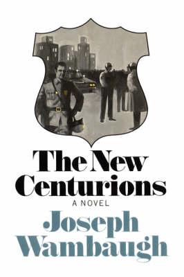 New Centurions by Joseph Wambaugh