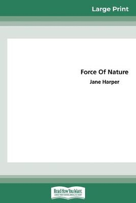 Force of Nature (16pt Large Print Edition) by Jane Harper