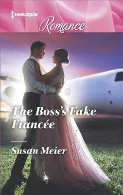 The Boss's Fake Fiancee by Susan Meier