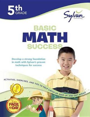 Fifth Grade Basic Math Success (Sylvan Workbooks) by Sylvan Learning