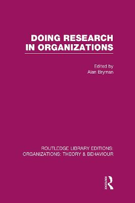 Doing Research in Organizations by Alan Bryman