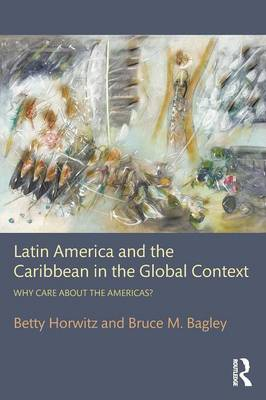 Latin America and the Caribbean in the Global Context by Betty Horwitz