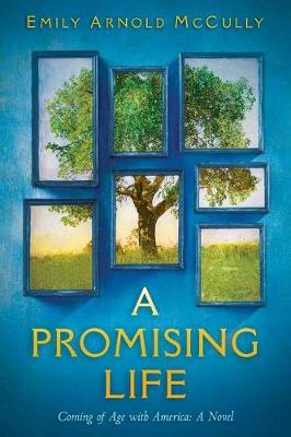 A Promising Life: Coming of Age with America by Emily Arnold McCully