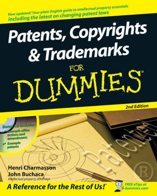 Patents, Copyrights and Trademarks For Dummies by Henri J. A. Charmasson