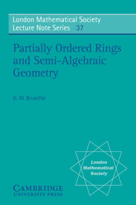 Partially Ordered Rings and Semi-Algebraic Geometry by Gregory W. Brumfiel