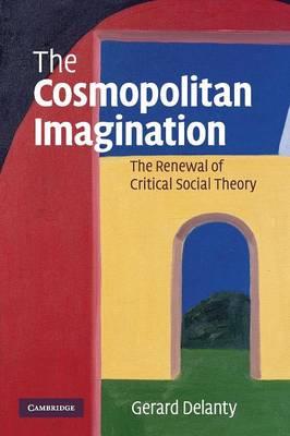 The Cosmopolitan Imagination by Gerard Delanty