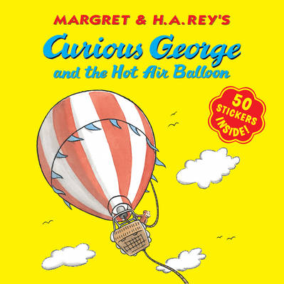 Curious George and the Hot Air Balloon by H A Rey