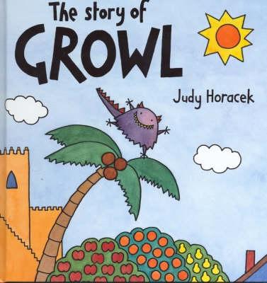 The Story of Growl by Judy Horacek