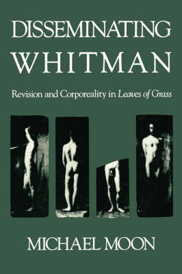 Disseminating Whitman by Michael Moon