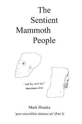 The Sentient Mammoth People by Mark Hruska