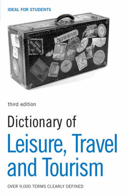Dictionary of Leisure, Travel and Tourism book
