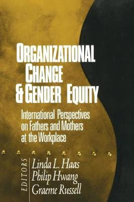 Organizational Change and Gender Equity by Linda Haas