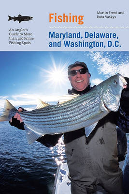 Fishing Maryland, Delaware, and Washington, D.C. by Martin Freed