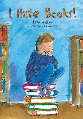 I Hate Books! by Kate Walker