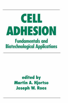 Cell Adhesion in Bioprocessing and Biotechnology by Martin Hjortso