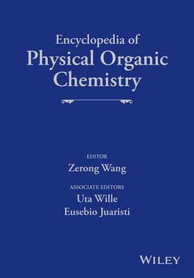 Encyclopedia of Physical Organic Chemistry by Zerong Wang