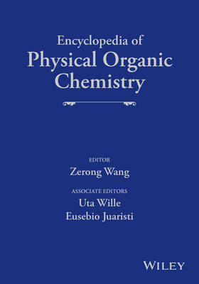 Encyclopedia of Physical Organic Chemistry by Zerong Wang