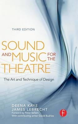 Sound and Music for the Theatre by Deena Kaye