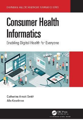 Consumer Health Informatics: Enabling Digital Health for Everyone book