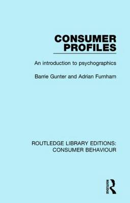 Consumer Profiles: An introduction to psychographics by Barrie Gunter