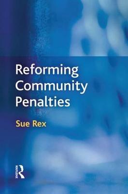 Reforming Community Penalties by Sue Rex