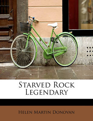 Starved Rock Legendary by Helen Martin Donovan