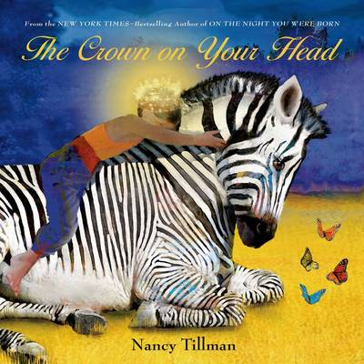 The Crown on Your Head by Nancy Tillman