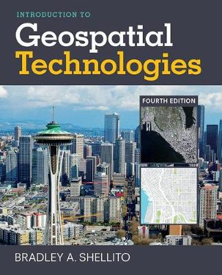Introduction to Geospatial Technologies by Bradley A. Shellito
