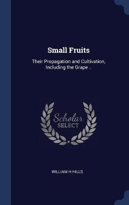 Small Fruits by William H Hills