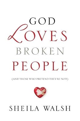 God Loves Broken People by Sheila Walsh