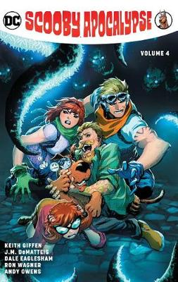The Scooby Apocalypse Volume 4 by Keith Giffen