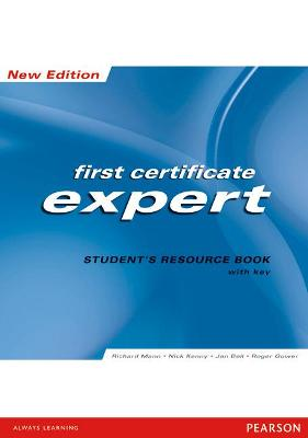 FCE Expert New Edition Students Resource book ( with Key ) by Richard Mann