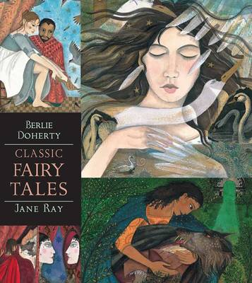 Classic Fairy Tales by Jane Ray