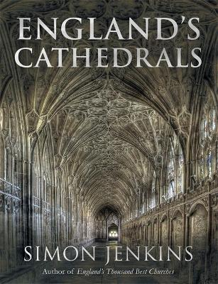 England's Cathedrals by Simon Jenkins