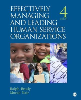 Effectively Managing and Leading Human Service Organizations by Dr. Ralph Brody