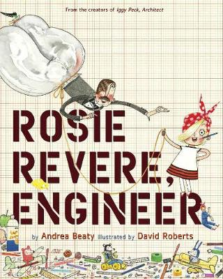 Rosie Revere, Engineer by Raina Telgemeier