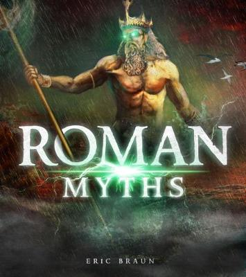 Roman Myths by Eric Braun