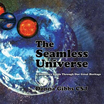The Seamless Universe by Donna Gibbs Csj
