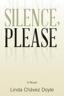 Silence, Please by Linda Chavez