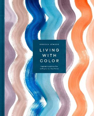 Living with Color: Inspiration and How-Tos to Brighten Up Your Home book